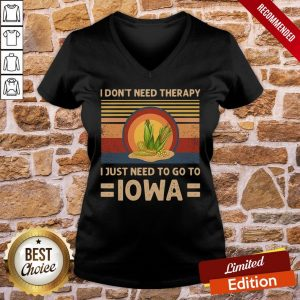 Funny I Don't Need Therapy I Just Need To Go To Iowa Vintage V-neck- Design By Proposetees.com