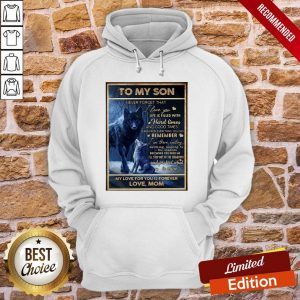 Funny Wolf To My Son Never Forget That I Love You Life Is Filled With Hard Times And Good Times Hoodie- Design By Proposetees.com
