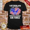 Good Veteran Of The United States Air Force With American Flag Shirt- Design By Proposetees.com