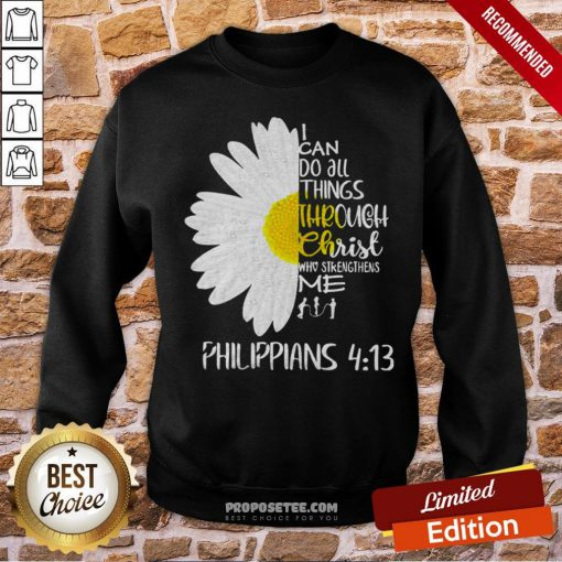 I Can Do All Things Through Christ Who Strengthens Me Sweatshirt - Design By Proposetees.com