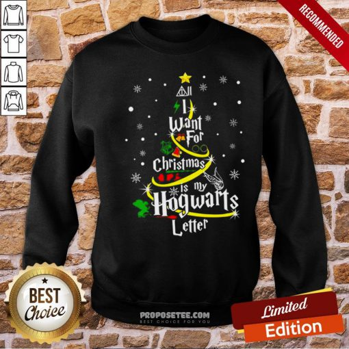 I Want For Christmas Is My Hogwarts Letter Tree Sweatshirt- Design By Proposetees.com