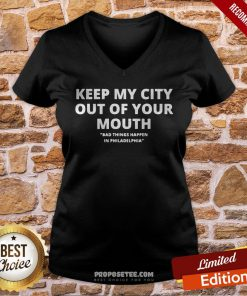 Keep My City Out Of Your Mouth Presidential Debat Anti Trump V-neck- Design By Proposetees.com