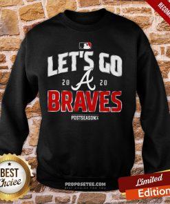 Let's Go Atlanta Braves 2020 Sweatshirt- Design By Proposetees.com