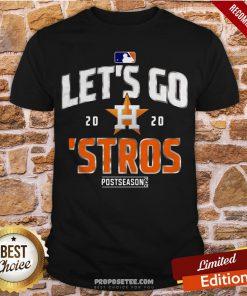 Let's Go Houston Astros 2020 Postseason Shirt- Design By Proposetees.com