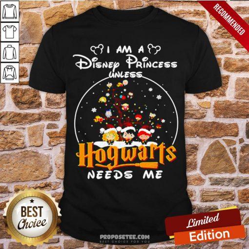 Merry Christmas I Am A Disney Princess Unless Hogwarts Needs Me Harry Potter Shirt- Design By Proposetees.com