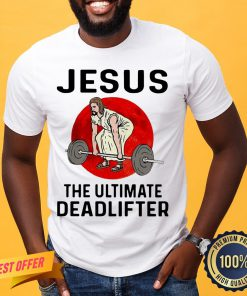Nice Jesus Weightlifting The Ultimate Deadlifter Moon Shirt- Design By Proposetees.com