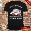 Nice That's What I Do Boo Boo Bus I Drive Wee Woo Bus And I Know Things Shirt- Design By Proposetees.com