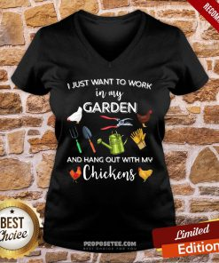 Official I Just Want To Work In My Garden And Hang Out With My Chickens V-neck- Design By Proposetees.com