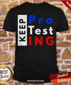 Official Keep Protesting Premium Shirt- Design By Proposetees.com