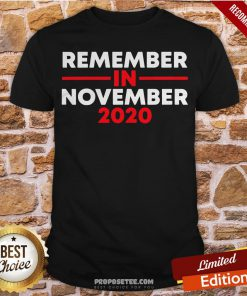 Remember In November For Men And Women Use Your Vote Shirt- Design By Proposetees.com