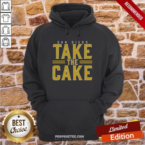 San Diego Take The Cake Hoodie- Design By Proposetees.com