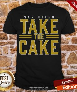 San Diego Take The Cake Shirt- Design By Proposetees.com