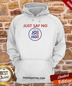 Say No To Joe And The Hoe Hoodie- Design By Proposetees.com