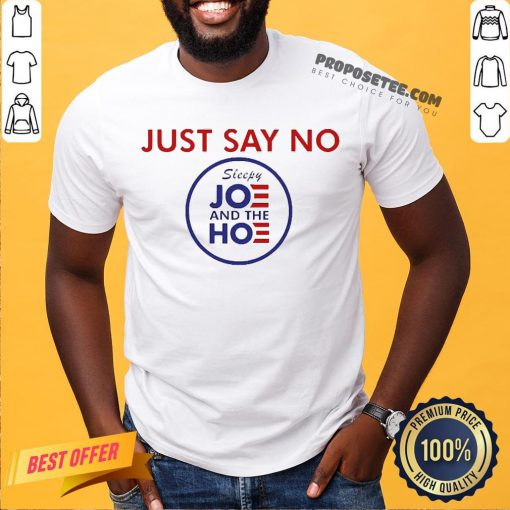 Say No To Joe And The Hoe Shirt- Design By Proposetees.com