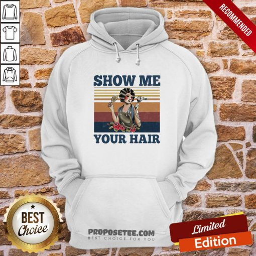Show Me Your Hair Ladies Flowers Vintage Hoodie- Design By Proposetees.com