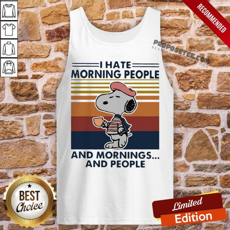 Snoopy I Hate Morning People And Mornings And People Vintage Tank-Top- Design By Proposetees.com