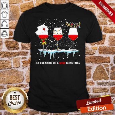 Top I'm Dreaming Of A Wine Christmas Nurse Shirt- Design By Proposetees.com