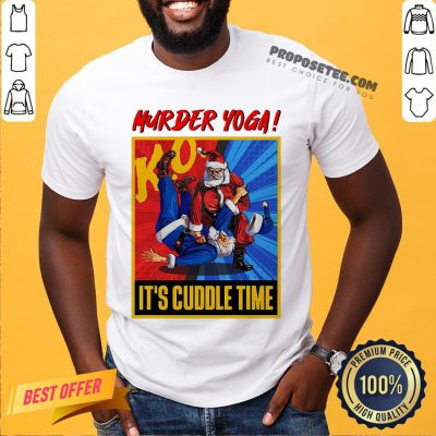 Top Murder Yoga It's Cuddle Time Shirt- Design By Proposetees.com