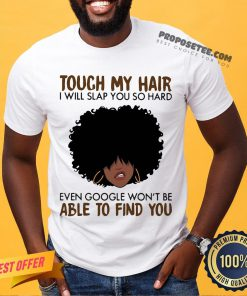 Touch My Coffee I Will Slap You So Hard Even Google Won't Be Able To Find You Curly Hair Girl Shirt- Design By Proposetees.com