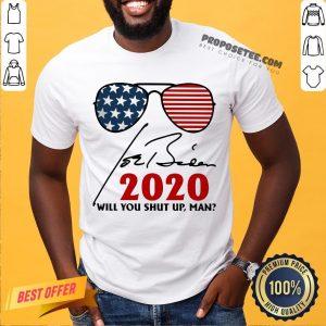 Will You Shut Up Man Joe Biden 2020 American Flag Shirt- Design By Proposetees.com