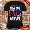 Will You Shut Up Man Trump Biden Unisex 2020 Shirt- Design By Proposetees.com