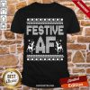 Awesome Festive Af Ugly Christmas Sweater Shirt-Design By Proposetees.com