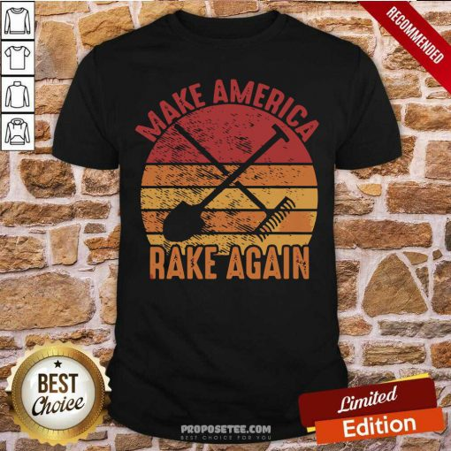 Make America Rake Again Political Election Vintage Shirt-Design By Proposetees.com