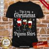Awesome This Is My Christmas Pajama Wine Shirt-Design By Proposetees.com