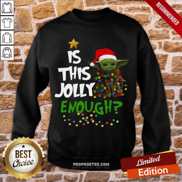 Awesome Yoda Is This Jolly Enought Sweatshirt-Design By Proposetees.com