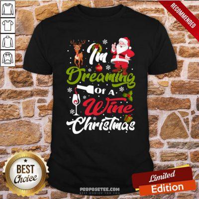 Funny I'm Dreaming Of A Wine Christmas 2020 Shirt- Design By Proposetees.com