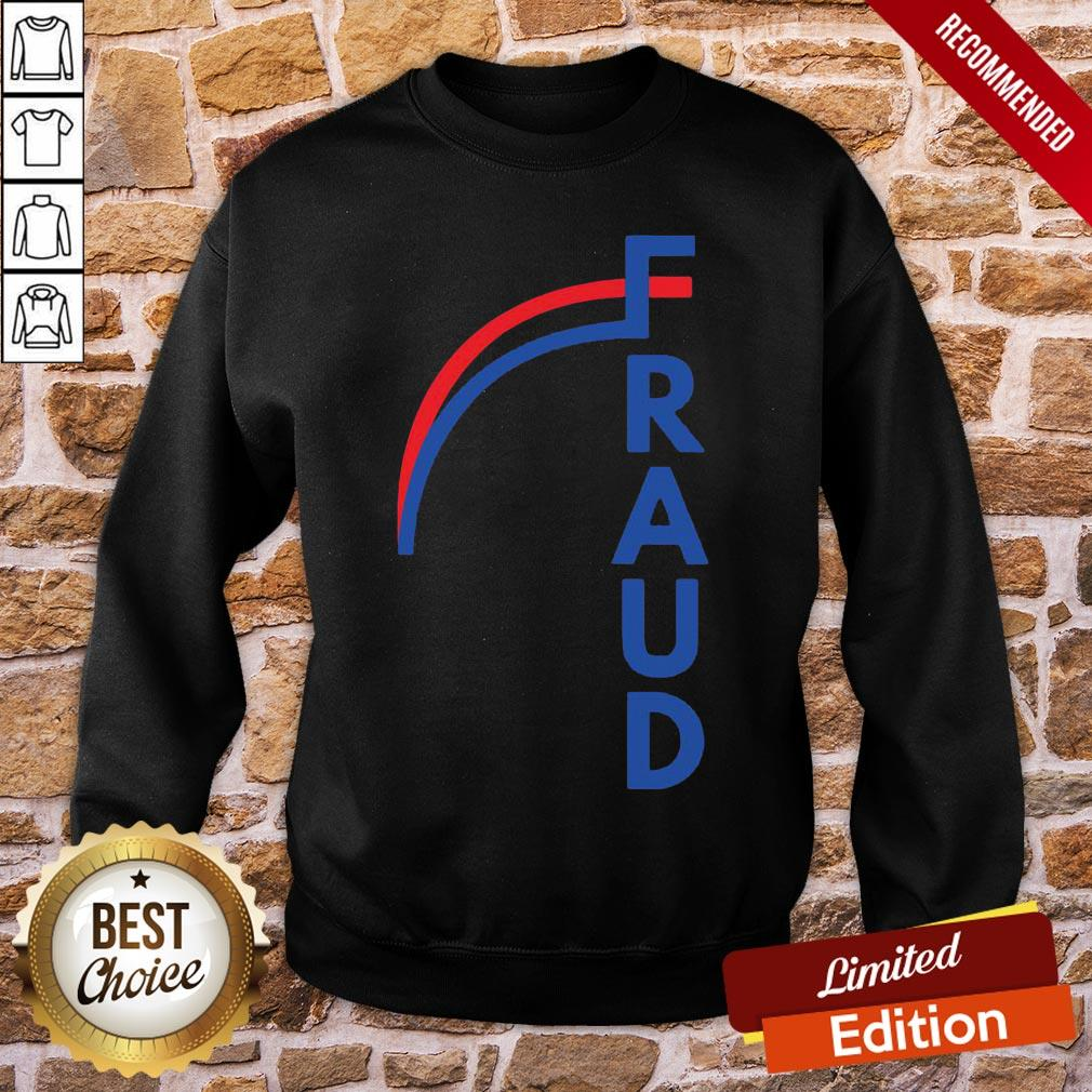Funny Joe Biden Fraud Sweatshirt- Design By Proposetees.com