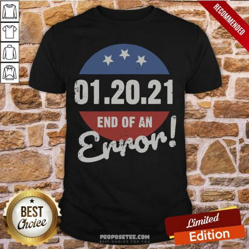 New Years Trump End Of An Error 2021 Shirt-Design By Proposetees.com