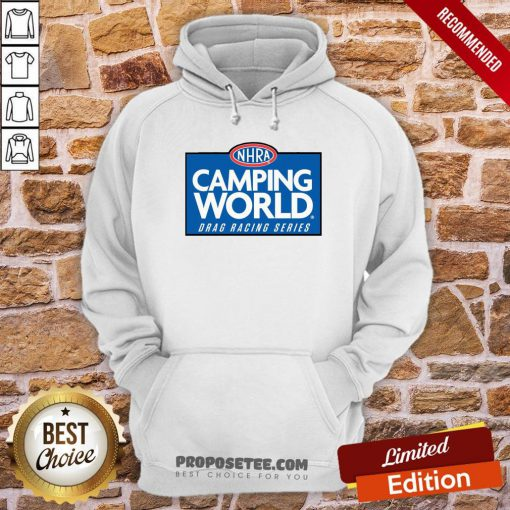 Funny NHRA Camping World Drag Racing Series Hoodie- Design By Proposetees.com