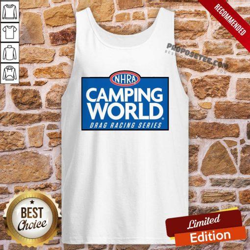 Funny NHRA Camping World Drag Racing Series Tank-Top- Design By Proposetees.com