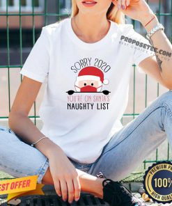 Funny Sorry 2020 You're On Santa's Naughty List Christmas V-neck- Design By Proposetees.com