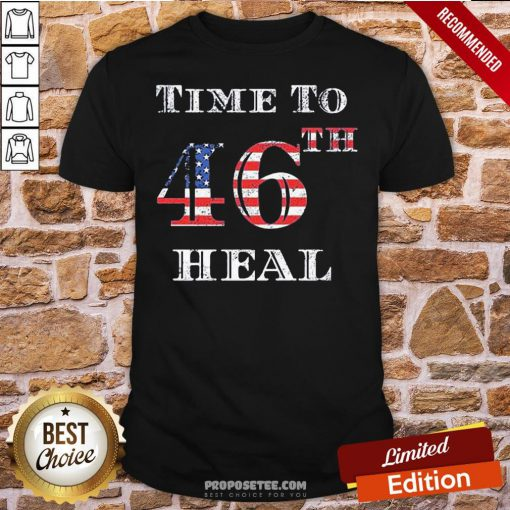 Funny Time To 46th Heal Flag US Shirt- Design By Proposetees.com