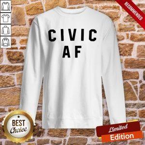 Good Civic AF 2020 Sweatshirt- Design By Proposetees.com
