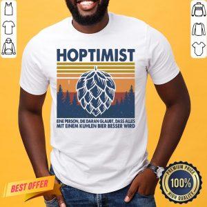 Good Hoptimist Eine Person Die Daran Glaubt Dass Alles Vintage Retro Shirt- Design By Proposetees.com