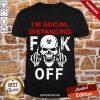 Good I'm Social Distancing Fuck Off Coronavirus Shirt-Design By Proposetees.com