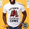 Happy Dear Santa Just Brings Cows Shirt-Design By Proposetees.com