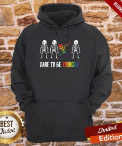Nice Cool Skeleton Dare To Be Yourself Hoodie- Design By Proposetees.com