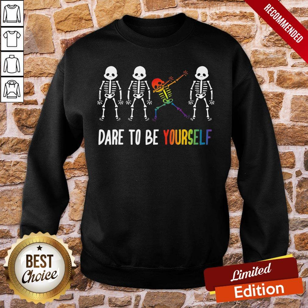 Nice Cool Skeleton Dare To Be Yourself Sweatshirt- Design By Proposetees.com