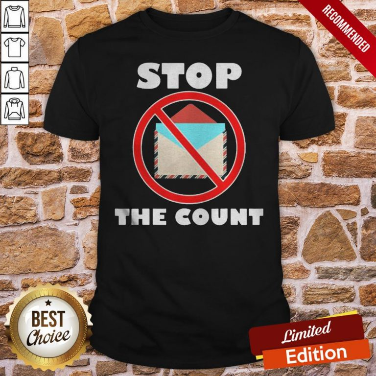 Official Stop The Count President Donald Trump Supporters Shirt- Design By Proposetees.com