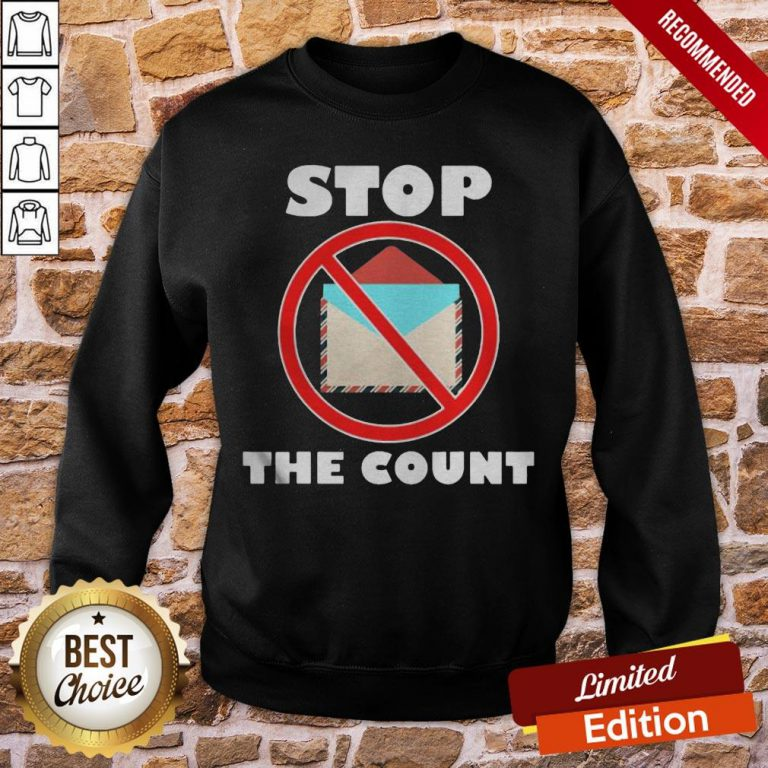 Official Stop The Count President Donald Trump Supporters Sweatshirt- Design By Proposetees.com