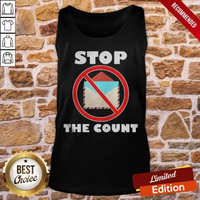 Official Stop The Count President Donald Trump Supporters Tank-Top- Design By Proposetees.com