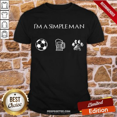 Perfect I'm A Simple Man Soccer Beer Dog Paw Shirt-Design By Proposetees.com