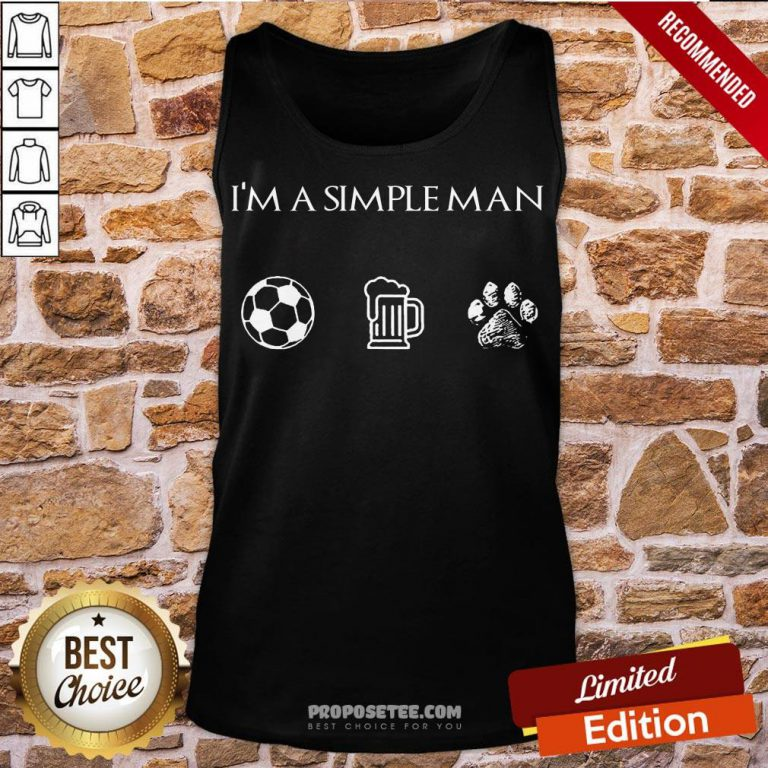 Perfect I'm A Simple Man Soccer Beer Dog Paw Tank Top-Design By Proposetees.com