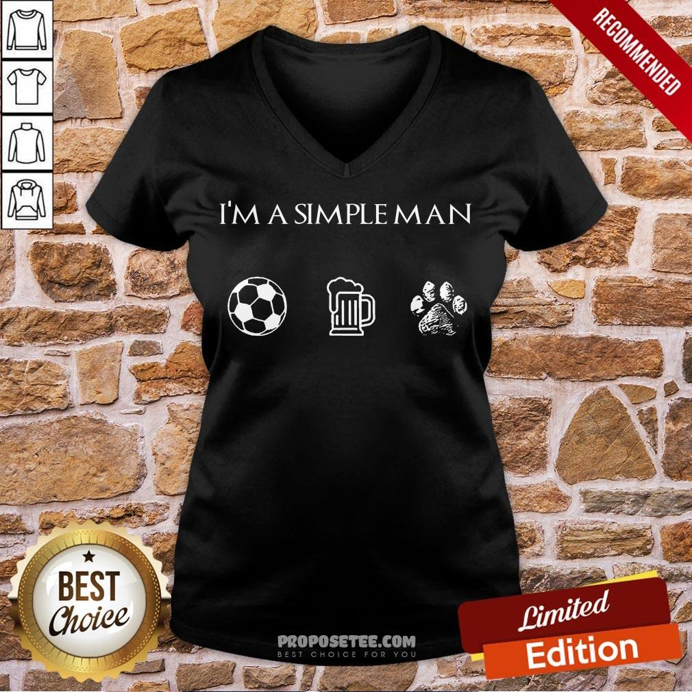 Perfect I'm A Simple Man Soccer Beer Dog Paw V-neck-Design By Proposetees.com