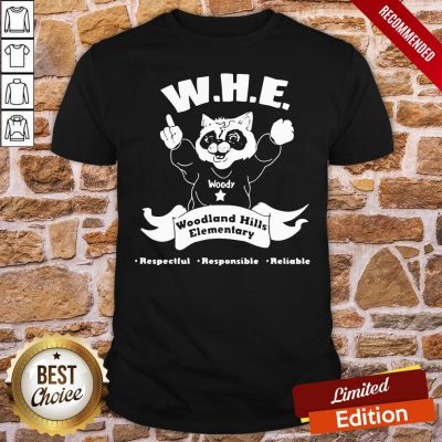 Perfect Woody Whe Woodland Hills Elementary Respectful Responsible Reliable Shirt- Design By Proposetees.com