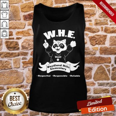 Perfect Woody Whe Woodland Hills Elementary Respectful Responsible Reliable Tank-Top- Design By Proposetees.com